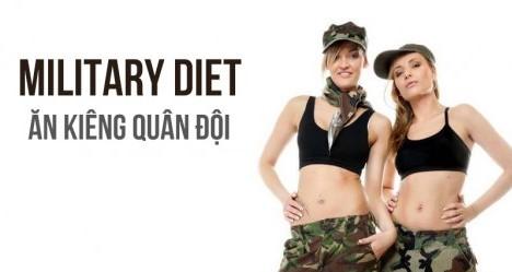 ăn kiêng kiểu quân đội, thực đơn ăn kiêng quân đội, chế độ ăn kiêng quân đội military diet, ăn kiêng theo kiểu quân đội, phương pháp ăn kiêng quân đội, ăn kiêng theo chế độ quân đội, thực đơn ăn kiêng kiểu quân đội, chế độ ăn kiêng của quân đội